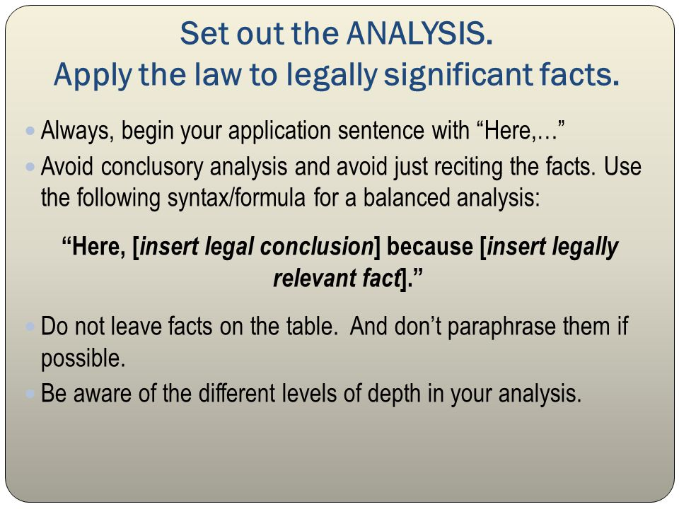 Set out the ANALYSIS. Apply the law to legally significant facts.