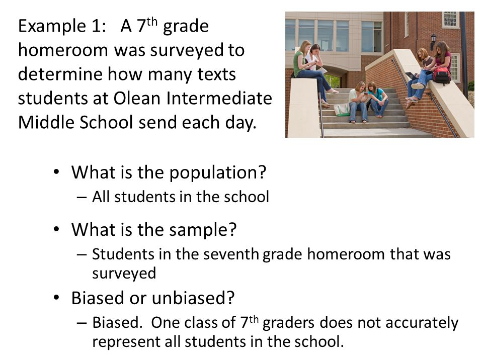 What is the population.– All students in the school What is the sample.