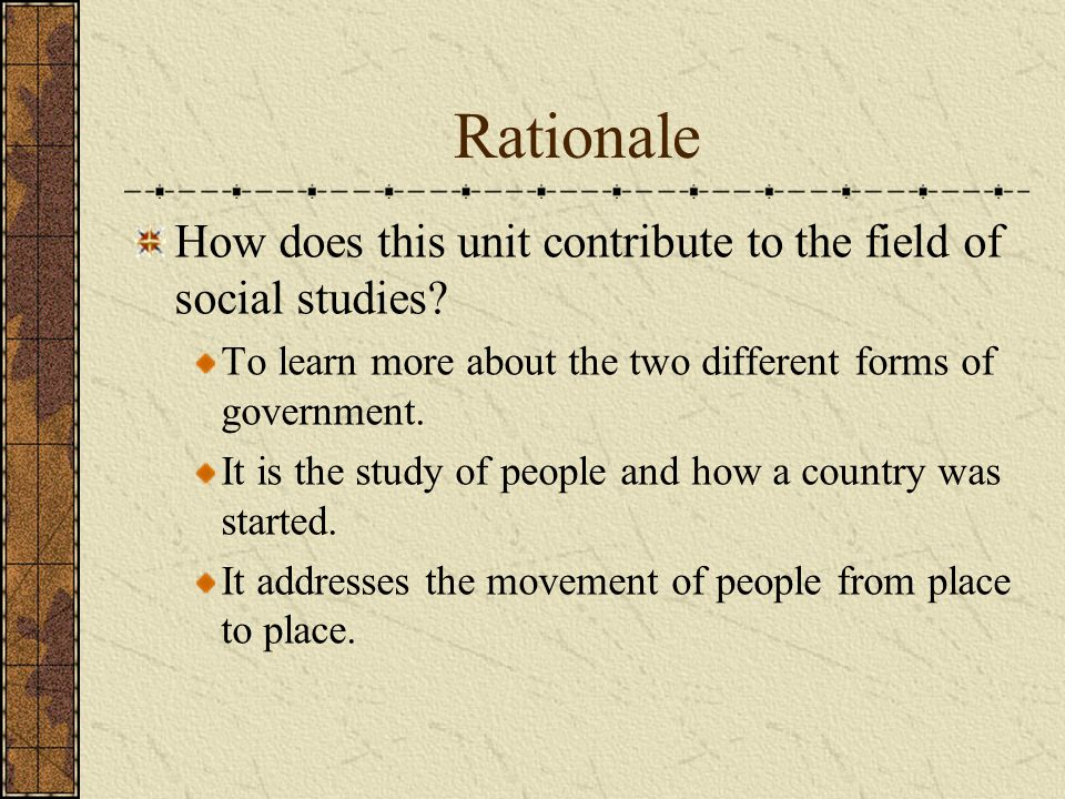 Rationale How does this unit contribute to the field of social studies.
