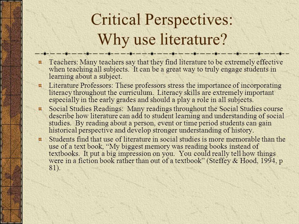 Critical Perspectives: Why use literature.