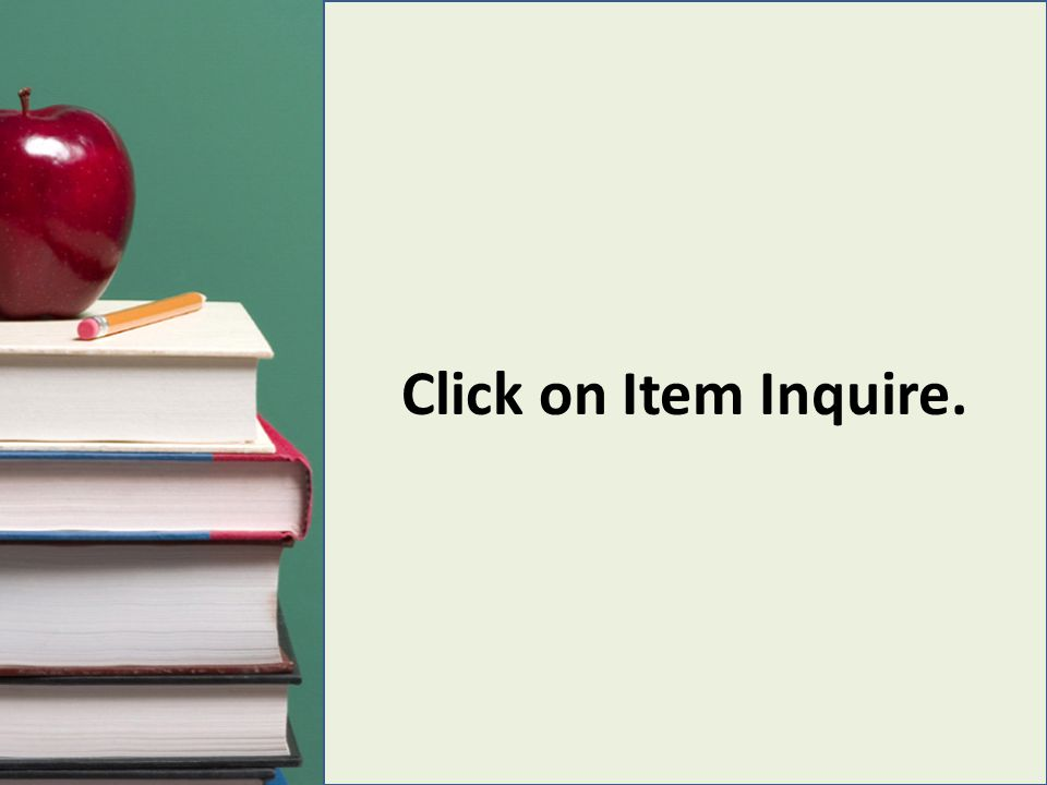 Click on Item Inquire.