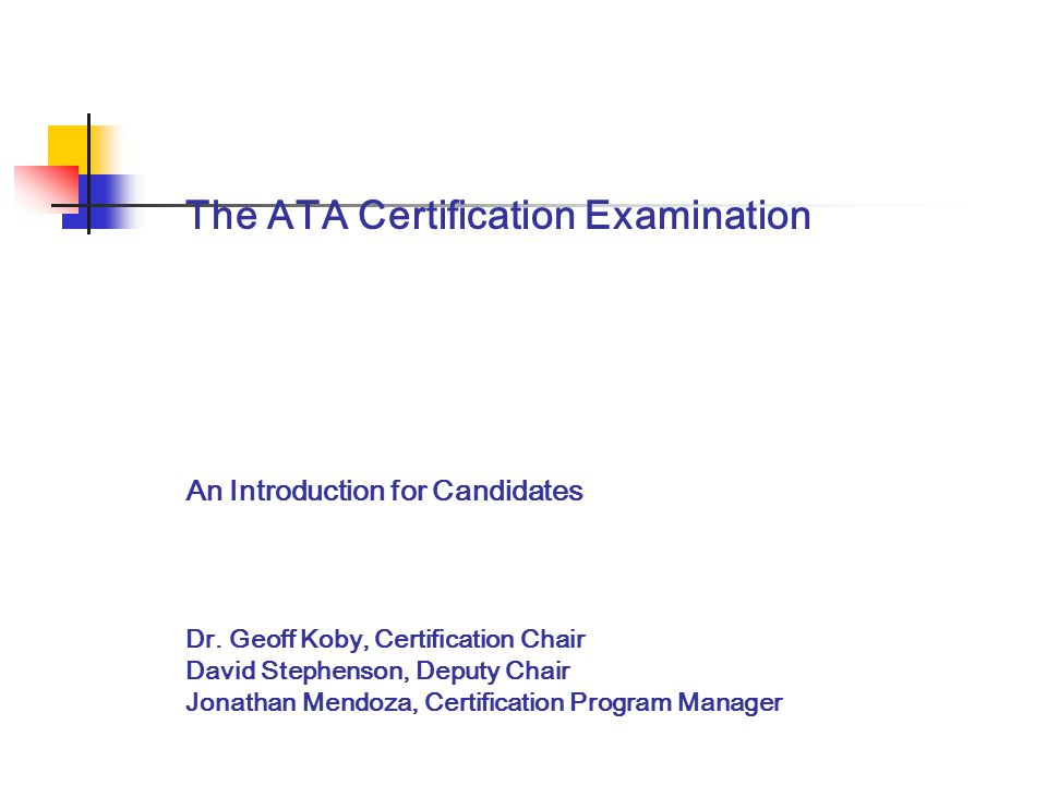 The ATA Certification Examination An Introduction for Candidates Dr.