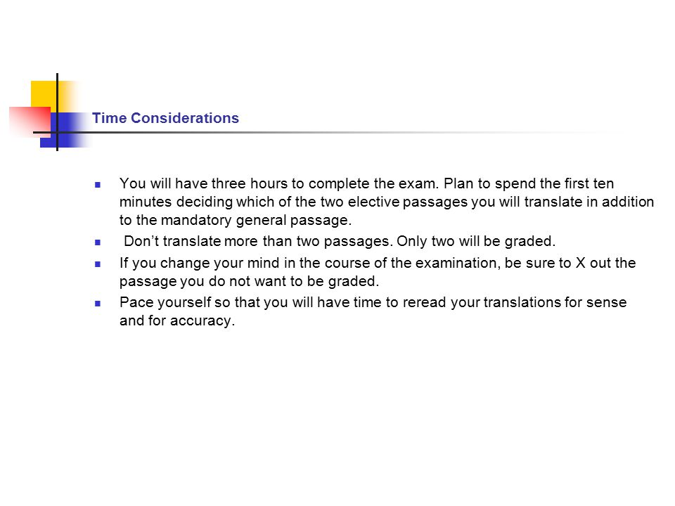 Time Considerations You will have three hours to complete the exam.