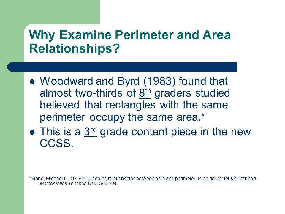Why Examine Perimeter and Area Relationships.