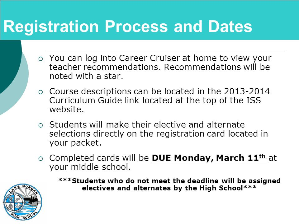 Registration Process and Dates  You can log into Career Cruiser at home to view your teacher recommendations.