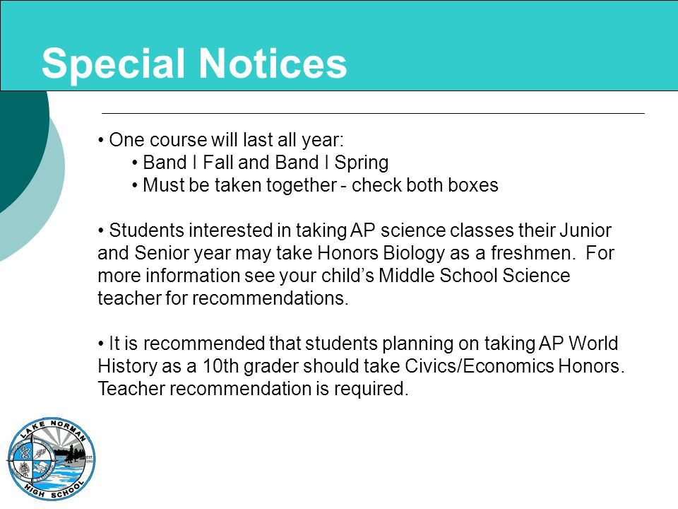 Special Notices If students do NOT make proficient on their 8 th grade EOG's, Administration reserves the right to make changes to schedules as needed.