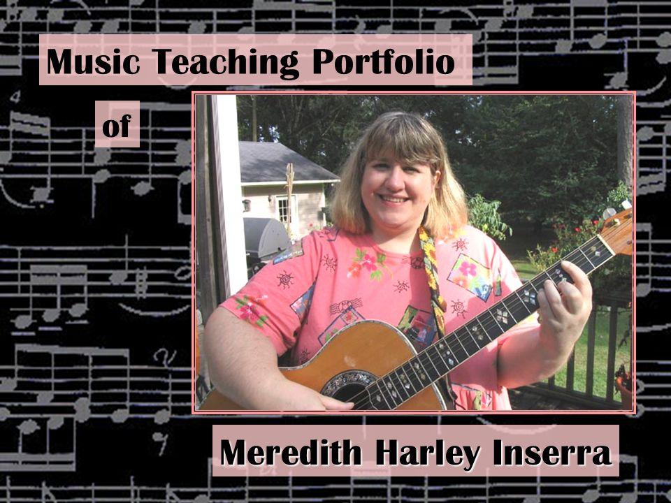 Music Teaching Portfolio of Meredith Harley Inserra