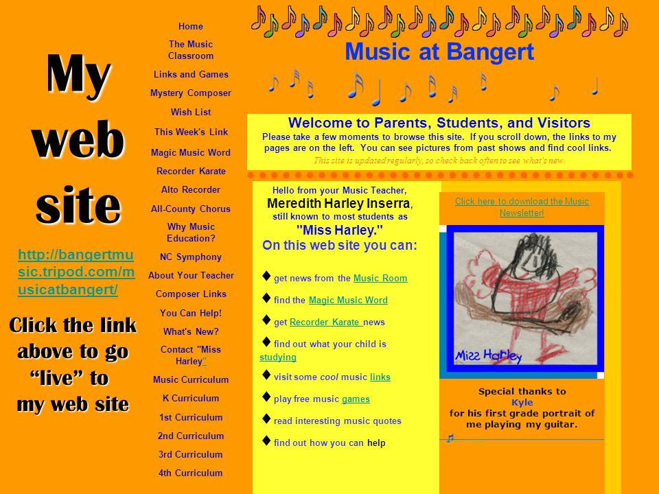 Welcome to Parents, Students, and Visitors Please take a few moments to browse this site. If you scroll down, the links to my pages are on the left. Y