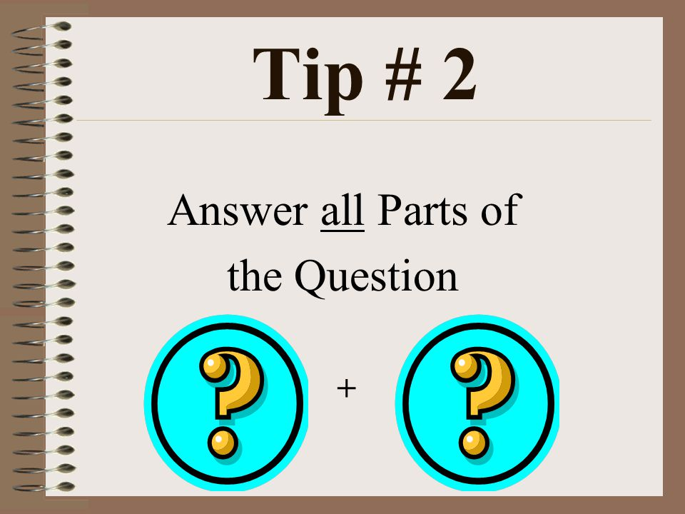 Tip # 2 Answer all Parts of the Question +