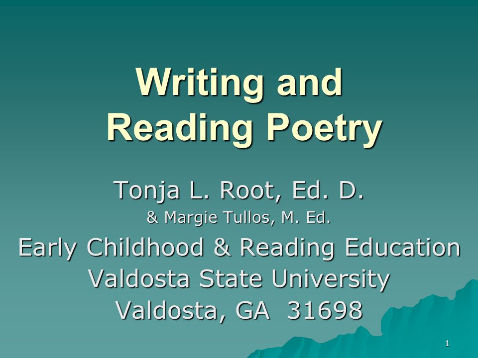 112 Teaching Students to Write Poetry 1 Introduce/share a variety of poetry.
