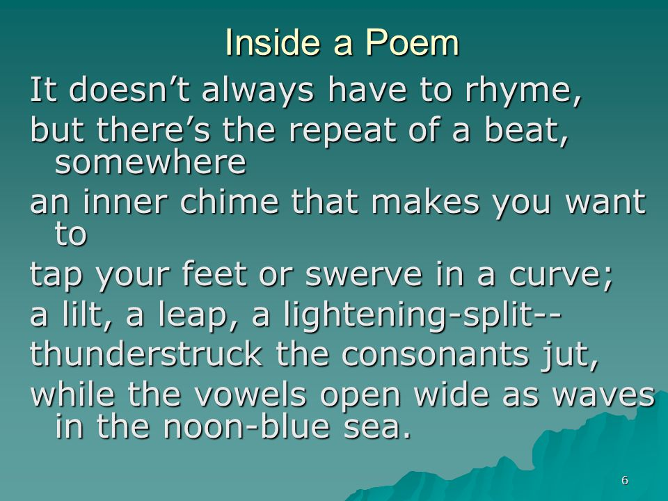 117 Teacher's Roles: Poetry Instruction  Share a wide variety of poetry.
