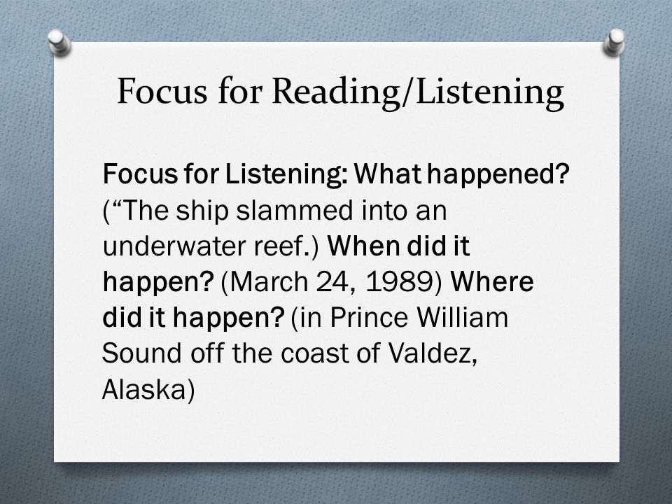 Focus for Reading/Listening Focus for Listening: What happened.