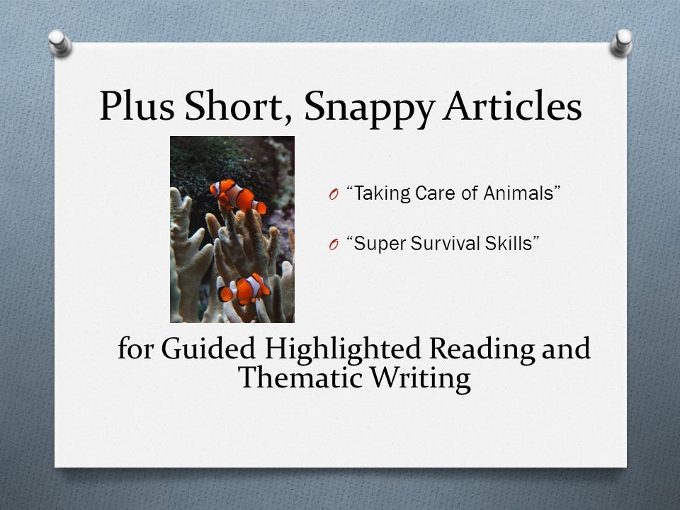 Plus Short, Snappy Articles O Taking Care of Animals O Super Survival Skills for Guided Highlighted Reading and Thematic Writing