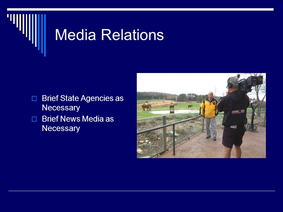 Media Relations  Brief State Agencies as Necessary  Brief News Media as Necessary
