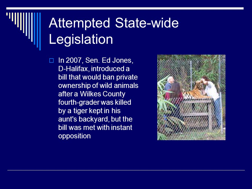 Attempted State-wide Legislation  In 2007, Sen.