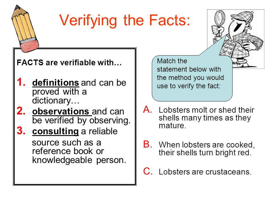 Verifying the Facts: FACTS are verifiable with… 1.