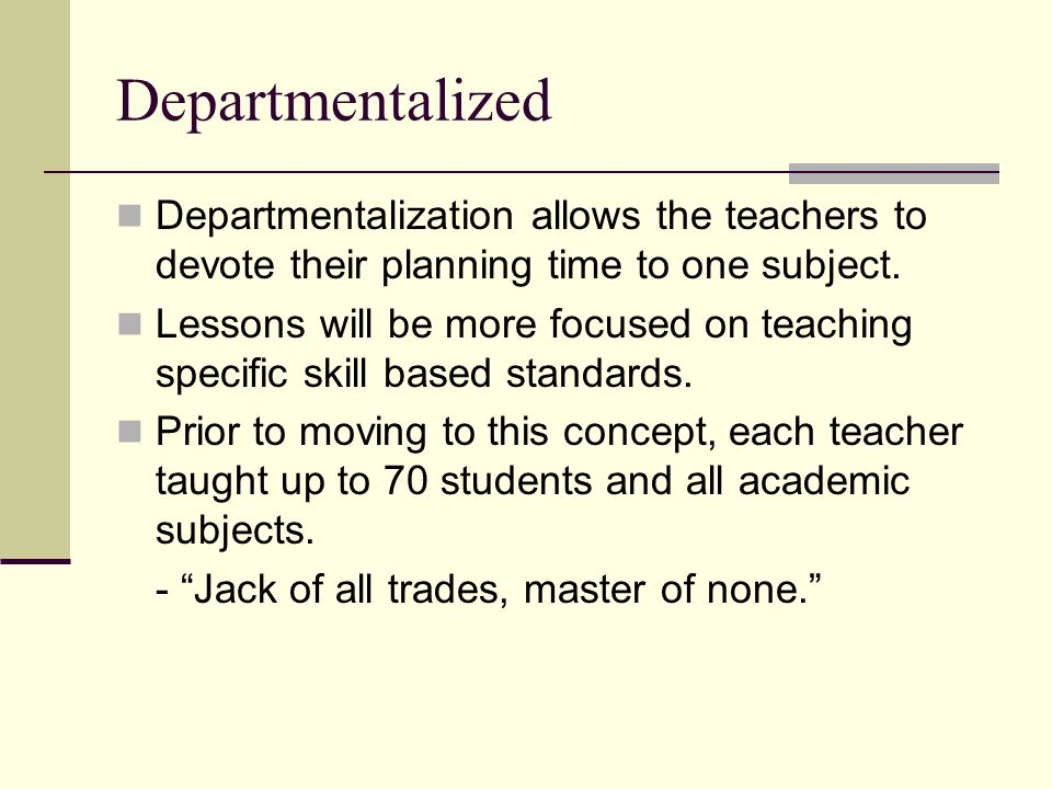 Move to departmentalization… The 5 th grade team wanted to utilize a best practice approach to instruction.