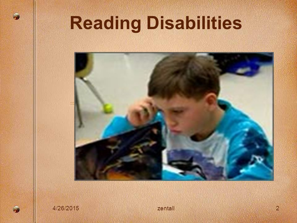 4/26/2015zentall2 Reading Disabilities