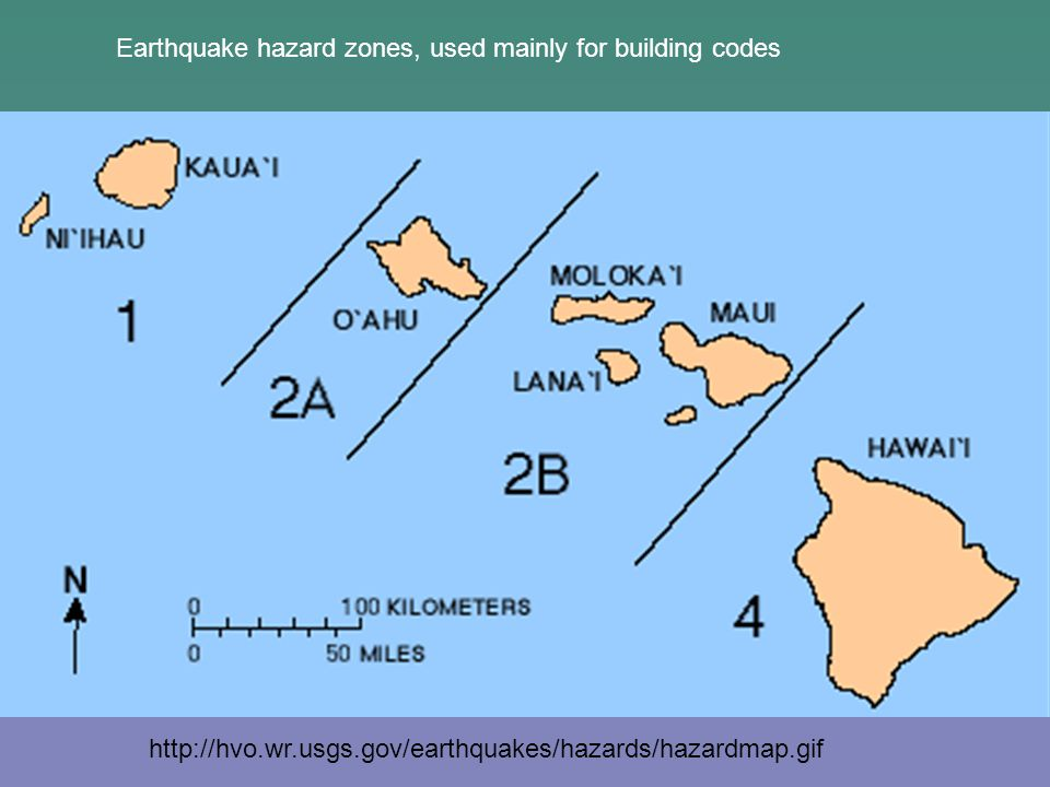 http://hvo.wr.usgs.gov/earthquakes/hazards/hazardmap.gif Earthquake hazard zones, used mainly for building codes