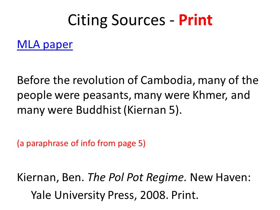 Citing Sources - Print MLA paper Before the revolution of Cambodia, many of the people were peasants, many were Khmer, and many were Buddhist (Kiernan 5).