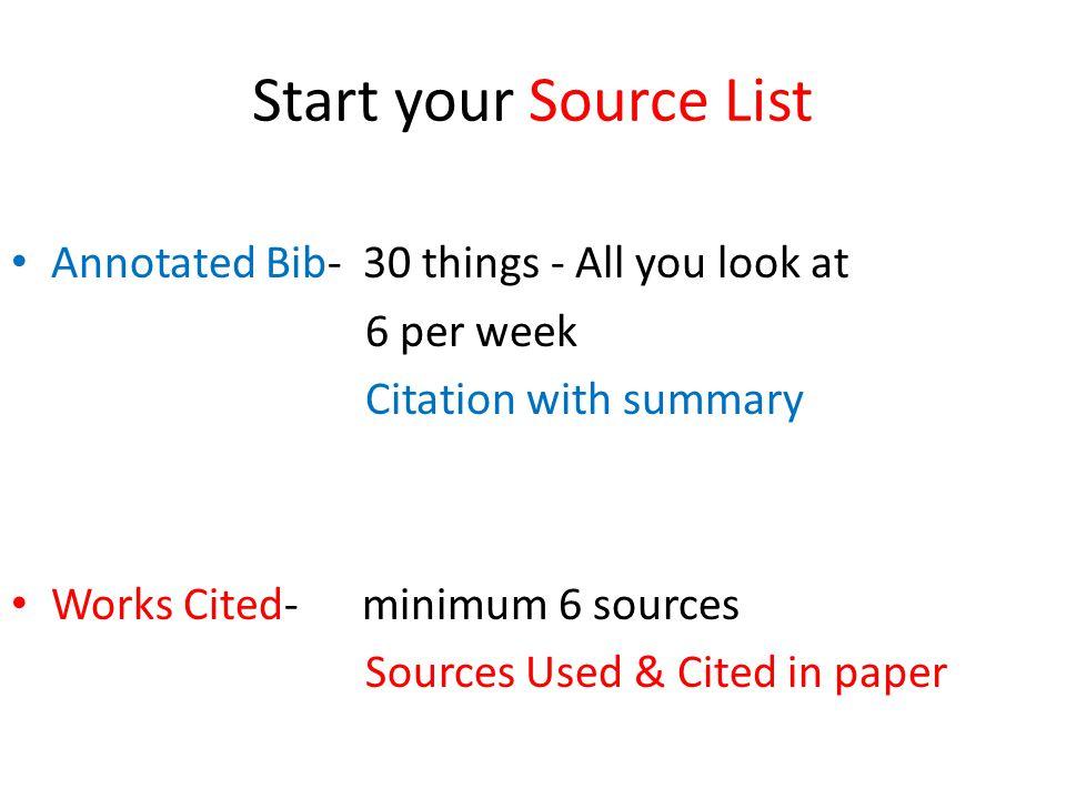 Minimum Sources (on Works Cited) Books (2) print ebook Journal Articles (2) Web (2) authoritative websites