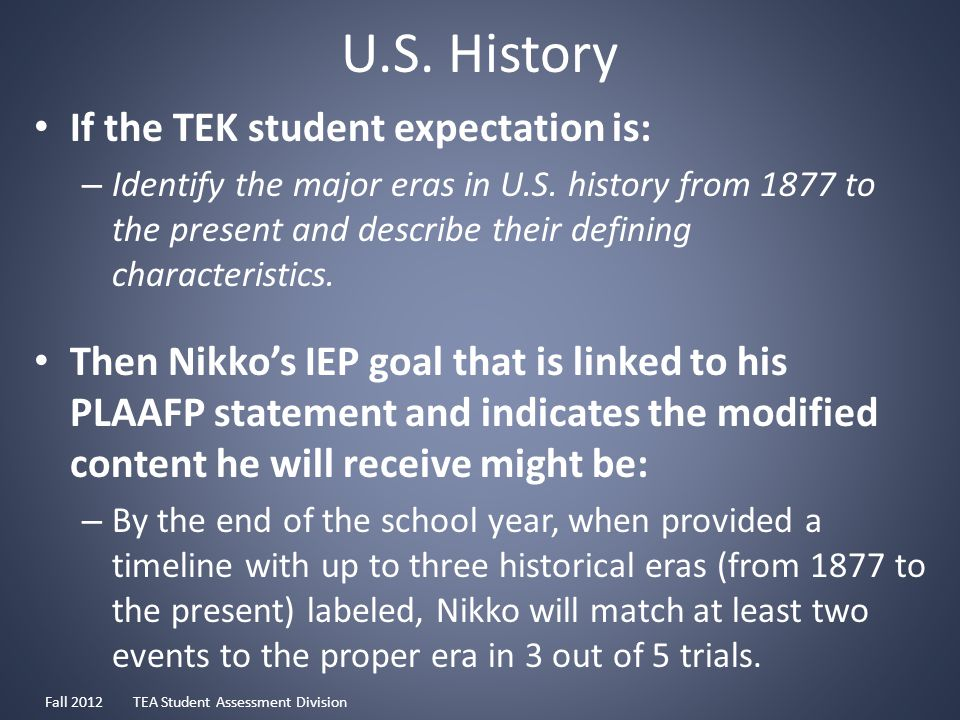 U.S. History If the TEK student expectation is: – Identify the major eras in U.S.