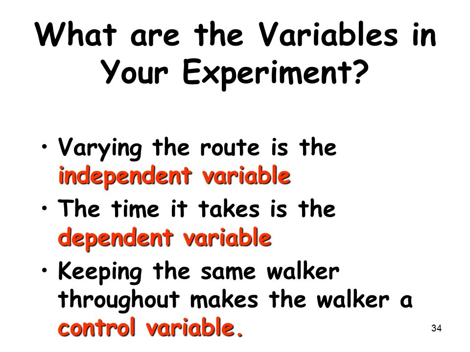 34 What are the Variables in Your Experiment.