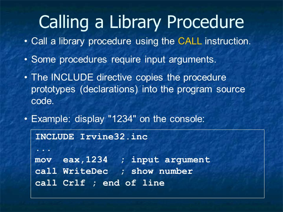 Calling a Library Procedure INCLUDE Irvine32.inc...