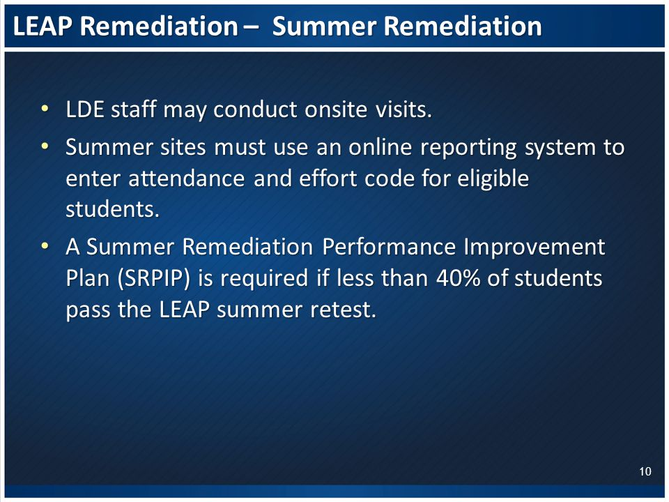 LEAP Remediation – Summer Remediation LDE staff may conduct onsite visits.