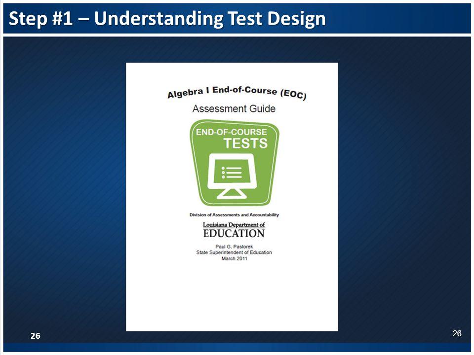 Step #1 – Understanding Test Design 26