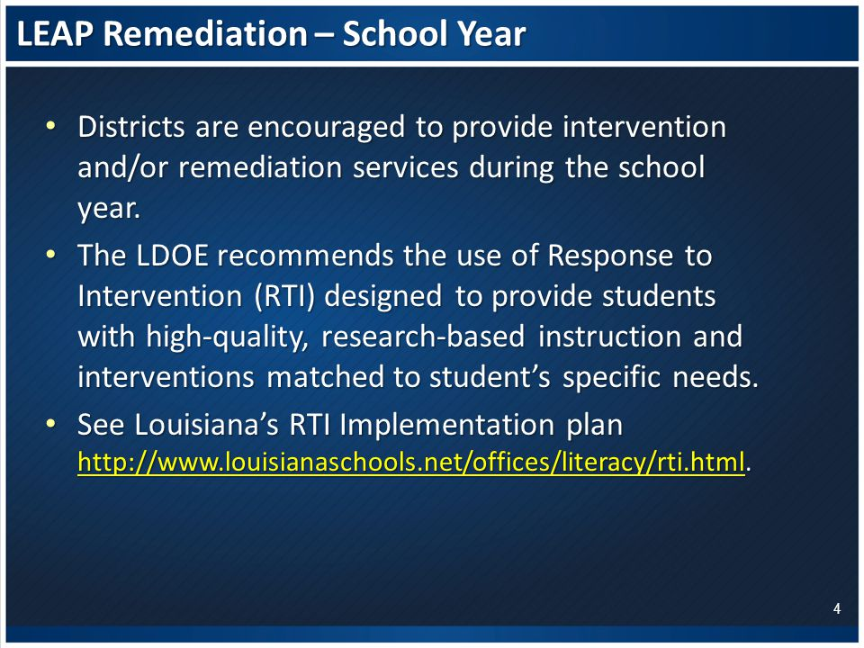 LEAP Remediation – School Year Districts are encouraged to provide intervention and/or remediation services during the school year.