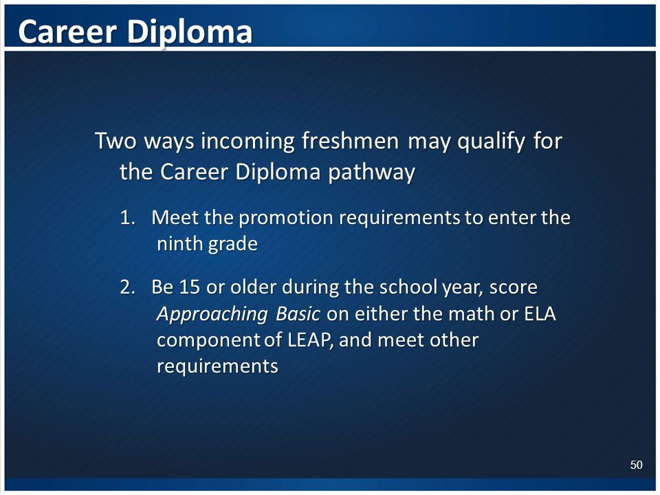 Career Diploma Two ways incoming freshmen may qualify for the Career Diploma pathway 1.