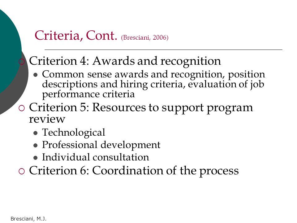Bresciani, M.J. Criteria, Cont. (Bresciani, 2006)  Criterion 4: Awards and recognition Common sense awards and recognition, position descriptions and
