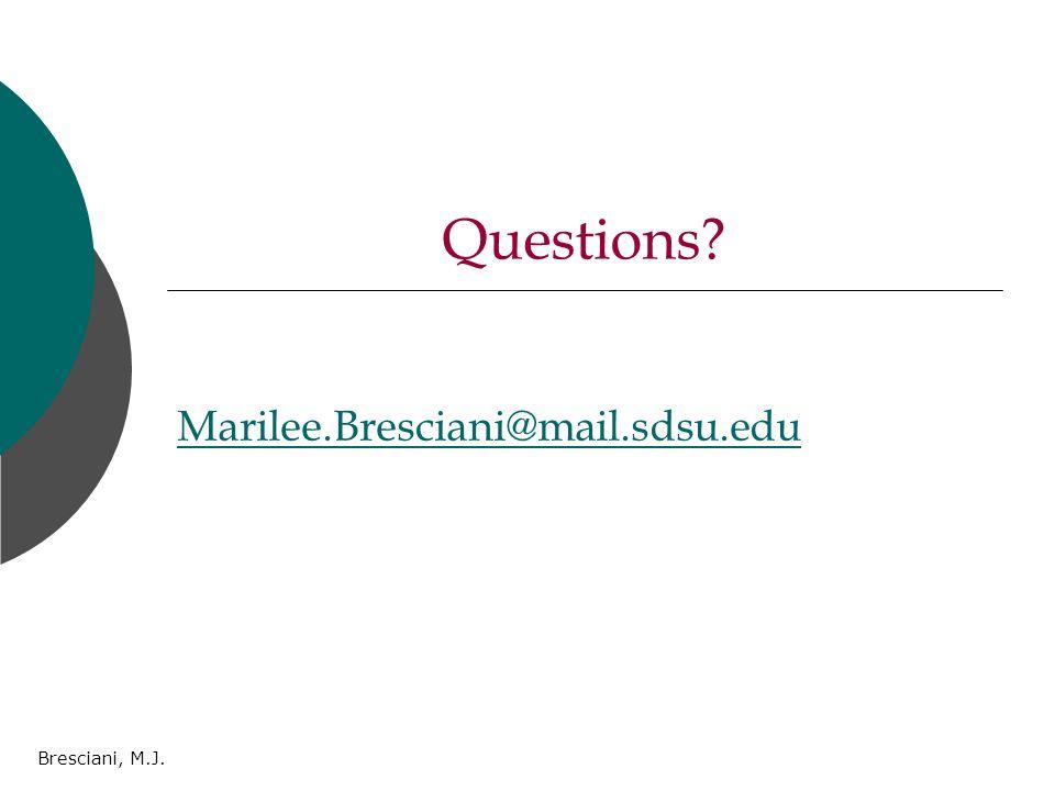 Bresciani, M.J. Questions? Marilee.Bresciani@mail.sdsu.edu