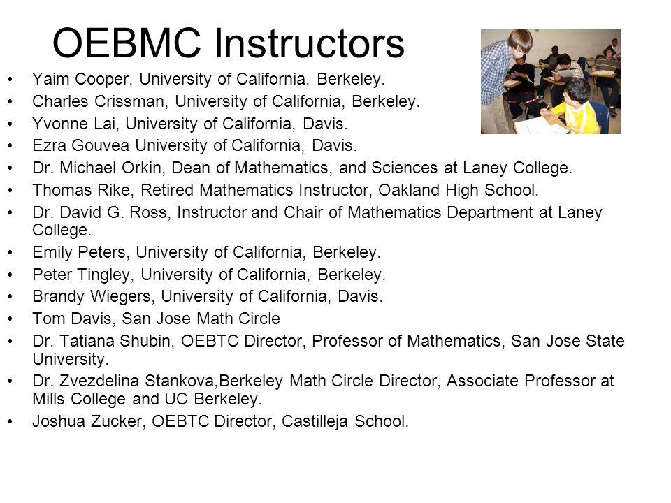OEBMC Instructors Yaim Cooper, University of California, Berkeley. Charles Crissman, University of California, Berkeley. Yvonne Lai, University of Cal