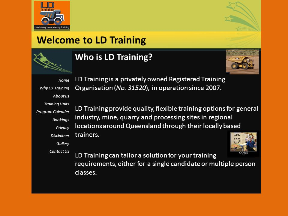 Who is LD Training? LD Training is a privately owned Registered Training Organisation (No. 31520), in operation since 2007. LD Training provide qualit