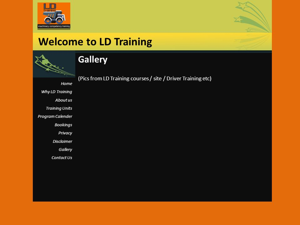 Gallery (Pics from LD Training courses / site / Driver Training etc) Welcome to LD Training Home Why LD Training About us Training Units Program Calen