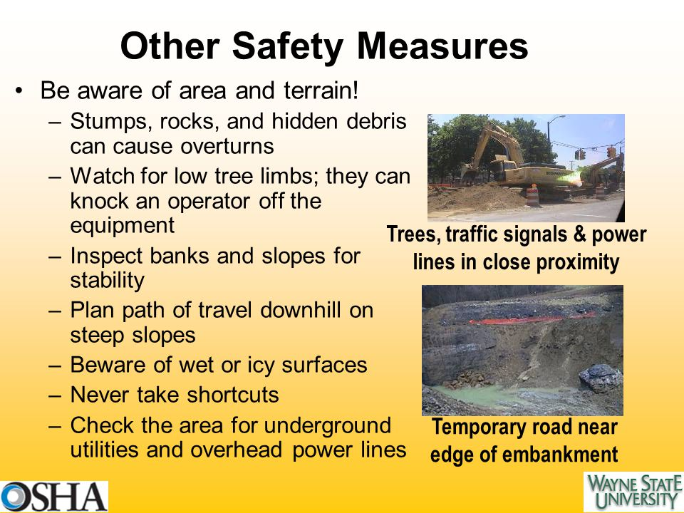 Other Safety Measures Be aware of area and terrain.