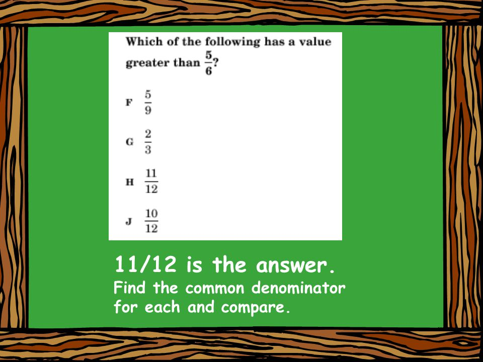 11/12 is the answer. Find the common denominator for each and compare.