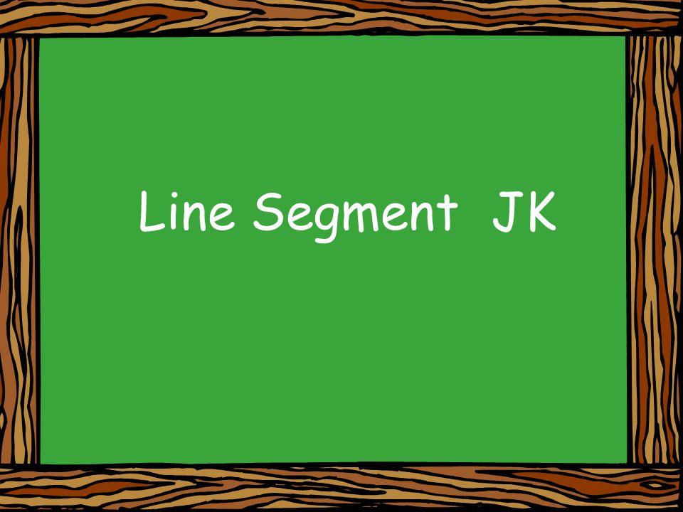 Line Segment JK