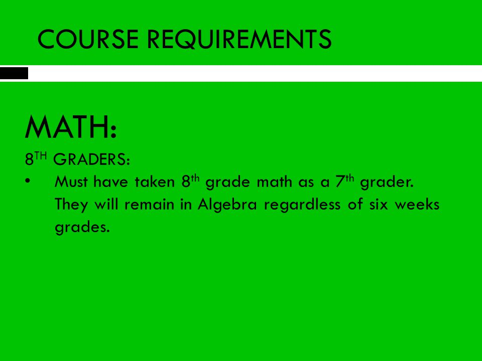 COURSE REQUIREMENTS MATH: If a student is in Pre-AP Math this year and fails the STAAR test, they will re-take the same course next year, putting them back on grade level.