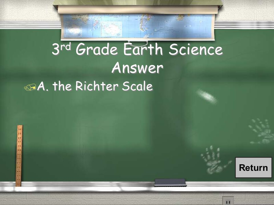 3 rd Grade Earth Science / Which of the following scales is used to measure earthquake intensity.