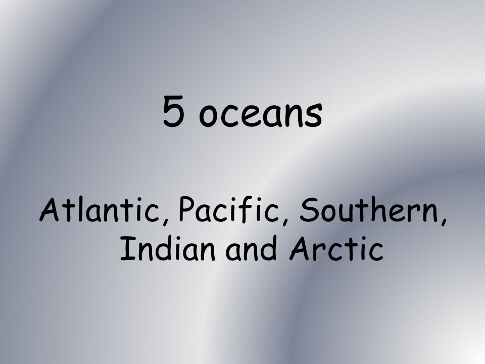 Social Studies How many oceans are in the world?