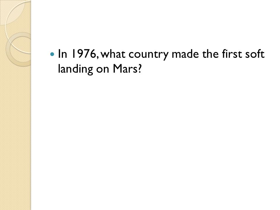 In 1976, what country made the first soft landing on Mars