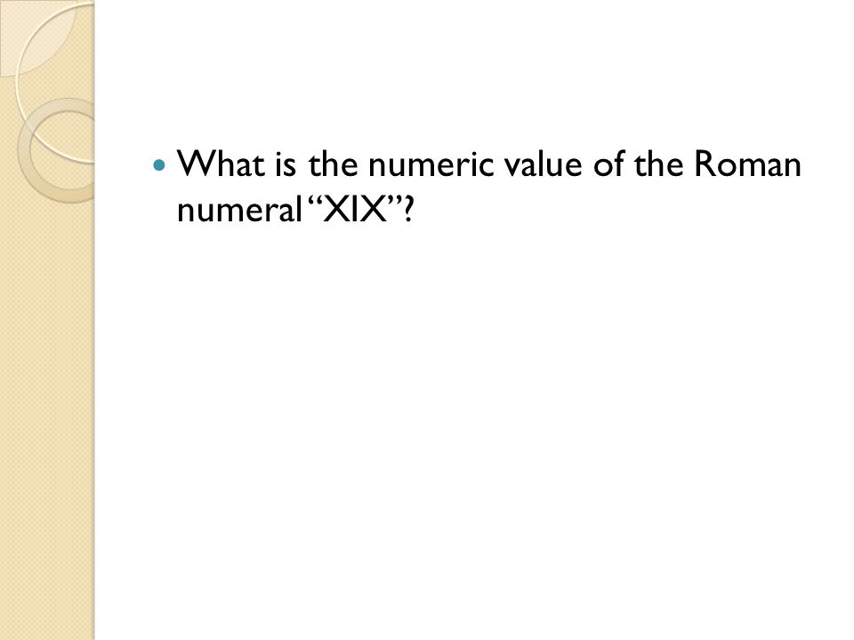 What is the numeric value of the Roman numeral XIX