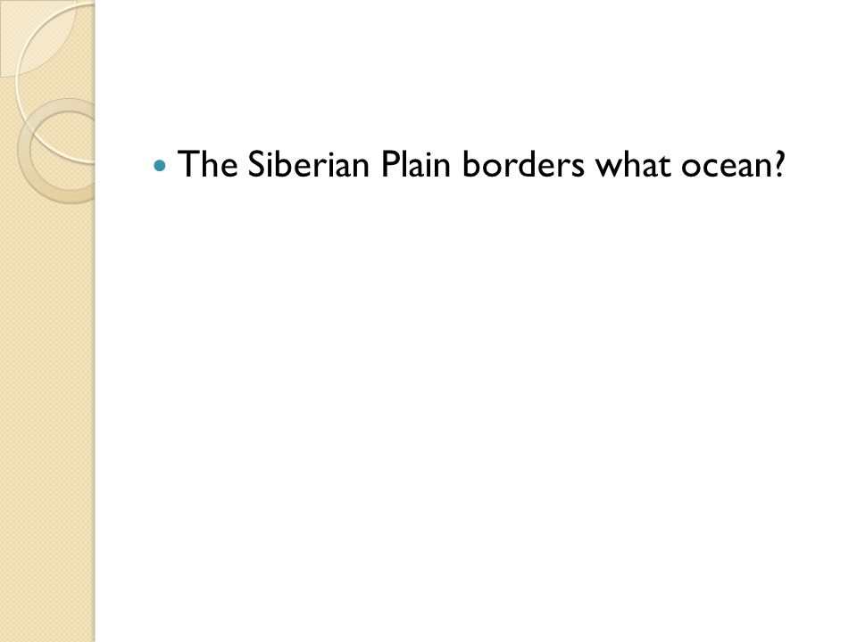 The Siberian Plain borders what ocean