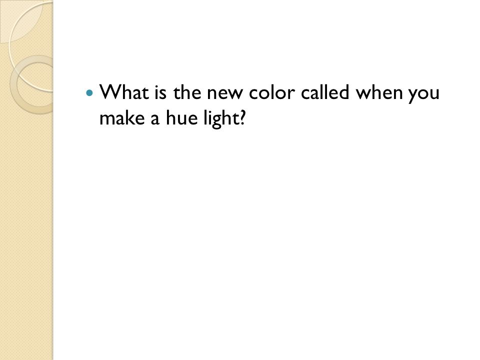 What is the new color called when you make a hue light