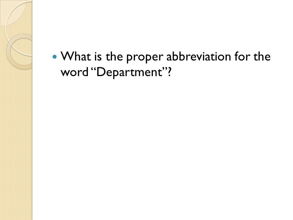 What is the proper abbreviation for the word Department