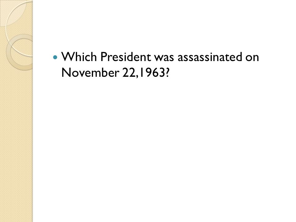 Which President was assassinated on November 22,1963