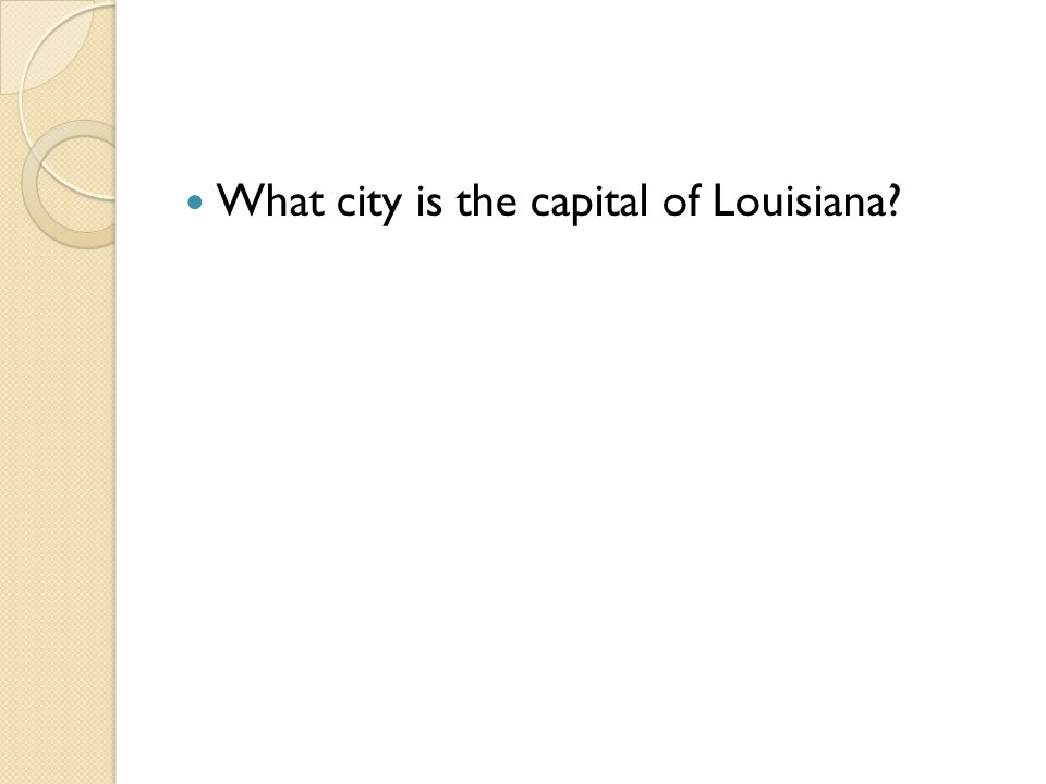 What city is the capital of Louisiana